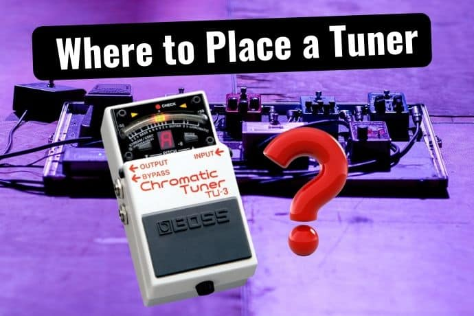 Where to Place a Tuner In A Pedal Chain (Quick Guide) - Tone