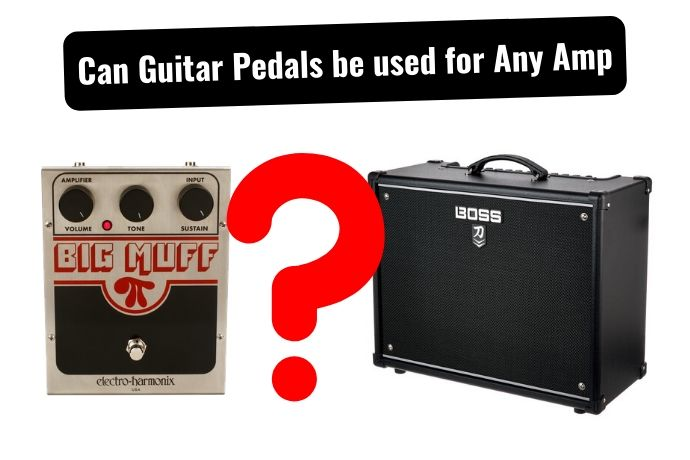 Can Guitar Pedals be Used With Any Amplifier?