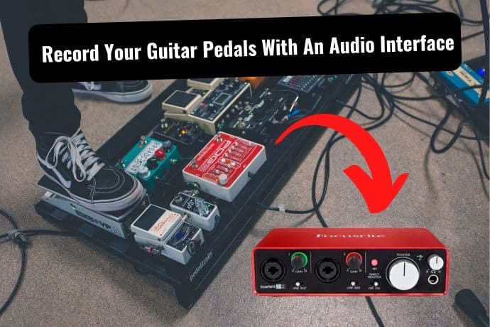How to Connect Guitar Pedals to Your Audio Interface