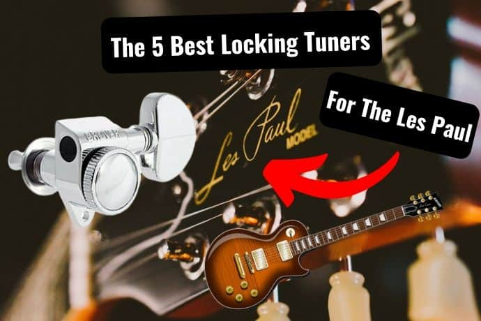 The 5 Best Locking Tuners For Les Paul Guitars Review Tone Topics Dedicated Guitar Site With Everything Guitar Gear How To Guides Tutorials Reviews For All Guitar Players