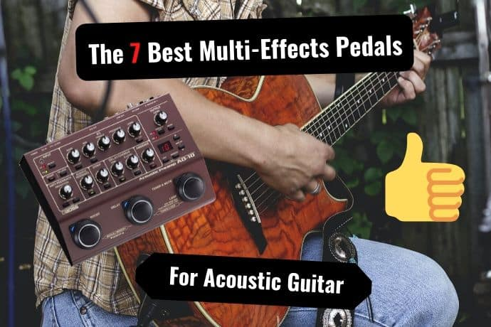 The 7 Best Multi-Effects Pedals for Acoustic Guitar