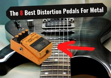 The 8 Best Distortion Pedals for Metal (Ultimate Review)